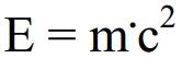 Einstein'sche Energie-Masse-Äquivalenz